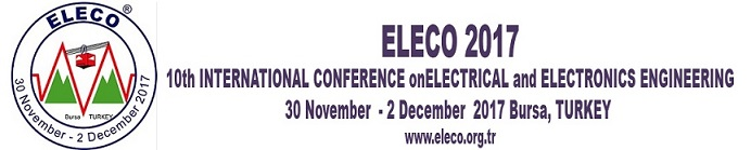 ELECO 2017 10TH INTERNATIONAL CONFERENCE ON ELECTRICAL AND ELECTRONICS ENGINEERING